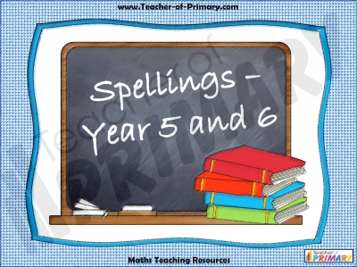 Spellings - Year 5 and 6
