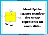 Square Numbers - Year 5 (slide 5/24)
