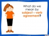 Subject - Verb Agreement - Year 5 and 6 (slide 12/35)