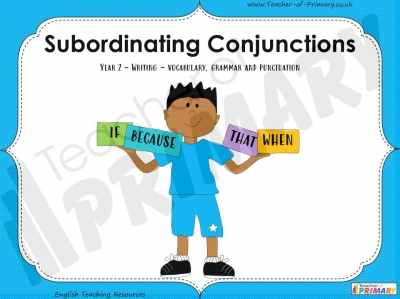 Subordinating Conjunctions - Year 2 teaching resource