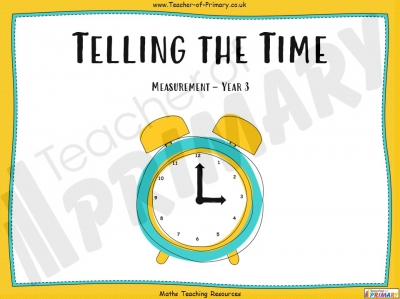 Telling the Time - Year 3