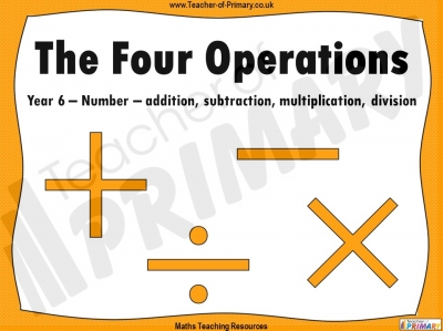 The Four Operations - Year 6 teaching resource