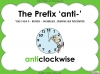 The Prefix 'anti-' - Year 3 and 4 (slide 1/23)