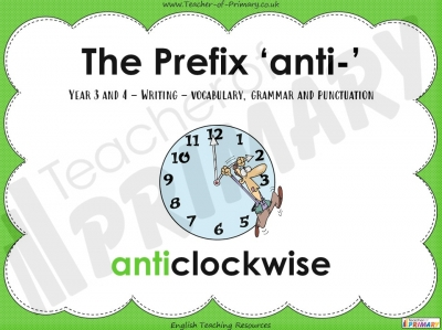 The Prefix 'anti-' - Year 3 and 4