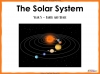The Solar System - Year 5 (slide 1/46)