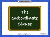 The Subordinate Clause (slide 1/13)