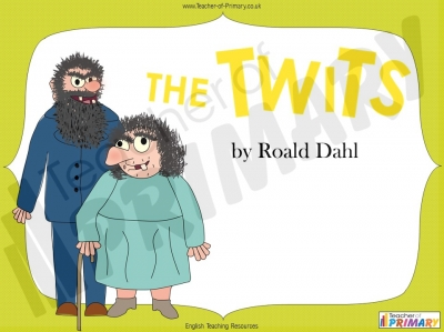 The Twits (Roald Dahl) teaching resource