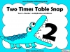 Two Times Table Snap (slide 1/26)