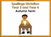 Year 3 and Year 4 Autumn Term Spellings Dictation (slide 1/41)